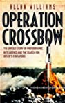 Operation Crossbow: The Untold Story...