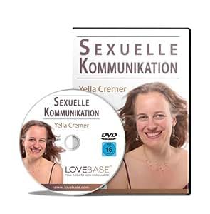 Sexuelle Kommunikation - Vor dem Sex, beim Sex und nach dem Sex: Verbale Sprache, Körpersprache und Berührung