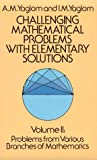 Challenging Mathematical Problems With Elementary Solutions (Volume 2) (0486655377) by A. M. Yaglom
