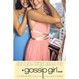 Gossip Girl #11: Don't You Forget About Me: A Gossip Girl Novel ~ Cecily von Ziegesar
