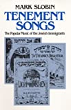 Tenement Songs: The Popular Music of the Jewish Immigrants (Music in American Life)