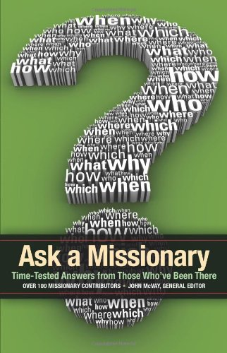 Ask a Missionary: Time-Tested Answers from Those Who've Been There
