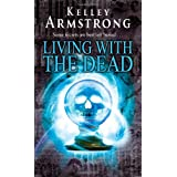 Living With The Dead: Number 9 in series (Otherworld)by Kelley Armstrong