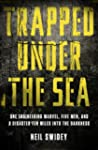 Trapped Under the Sea: One Engineerin...
