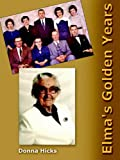 Elma's Golden Years (1418446238) by Hicks, Donna