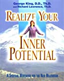 Realize Your Inner Potential: A Spiritual Workbook for the New Millennium