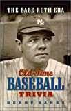 img - for Old-Time Baseball Trivia: The Babe Ruth Era book / textbook / text book
