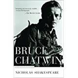 Bruce Chatwin: A Biography ~ Nicholas Shakespeare