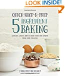 Quick-Shop-&-Prep 5 Ingredient Baking...