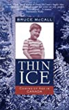Thin Ice: Coming of Age in Canada (0679309438) by Bruce McCall