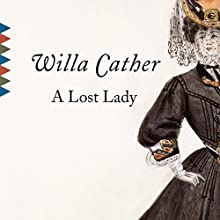 A Lost Lady Audiobook by Willa Cather Narrated by Carla Mercer-Meyer