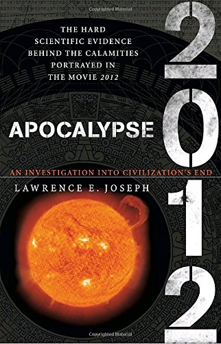 Apocalypse 2012: An Investigation into Civilization's End