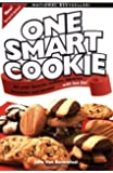 One Smart Cookie: All Your Favourite Cookies, Squares, Brownies And Biscotti... With Less Fat