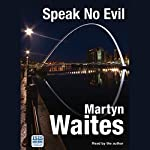 Speak No Evil | Martyn Waites