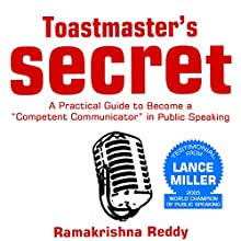 Toastmasters Secret: A Practical Guide to Become a Competent Communicator in Public Speaking Audiobook by Ramakrishna Reddy Narrated by Derek Doepkar