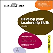 Develop Your Leadership Skills: Creating Success Series | [John Adair]