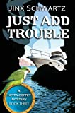 Just Add Trouble (Hetta Coffey Mystery Series (Book 3))