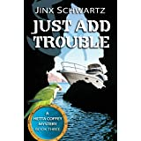 Just Add Trouble (Hetta Coffey Series Book 3)