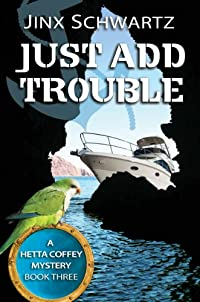 Just Add Trouble by Jinx Schwartz ebook deal