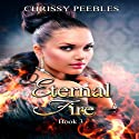 Eternal Fire: The Ruby Ring Saga, Volume 3 (       UNABRIDGED) by Chrissy Peebles Narrated by Marian Hussey