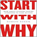 Start with Why: How Great Leaders Inspire Everyone to Take Action by Sinek, Simon Unabridged Edition (October 4, 2011)