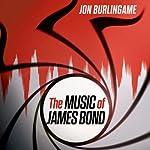 The Music of James Bond | Jon Burlingame