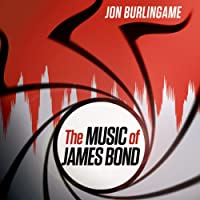 The Music of James Bond (       UNABRIDGED) by Jon Burlingame Narrated by Tom Parks