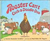 img - for Rooster Can't Cock-A-Doodle-Doo - When Rooster's Throat Is Too Sore for Him to Crow, the Other Farm Animals Help Both Him and Farmer Ted - Hardcover - First Edition, 4th Printing 2008 (Roosters, Domestic Animals, Farm Life) book / textbook / text book