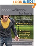 The Anger Workbook for Teens: Activities to Help You Deal with Anger and Frustration (Instant Help Solutions)