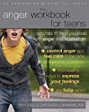 img - for The Anger Workbook for Teens: Activities to Help You Deal with Anger and Frustration (Instant Help Solutions) book / textbook / text book
