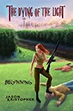 Beginning (The Dying of the Light Book 3)