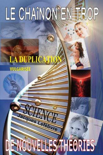 Couverture du livre LE CHAÎNON EN TROP: La duplication vulgarisée