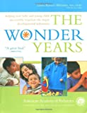 The Wonder Years: Helping Your Baby and Young Child Successfully Negotiate The Major Developmental Milestones (0553383973) by American Academy Of Pediatrics