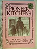 img - for Pioneer Kitchens: Our Heritage from Many Lands book / textbook / text book