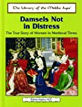 Damsels Not in Distress: The True Sto...