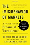 The (Mis) Behavior of Markets: A Fractal View of Risk, Ruin And Reward (0465043577) by Mandelbrot, Benoit