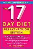 The New 17 Day Diet Breakthrough: The Ultimate Plan for Maximum Results Dr Mike Moreno