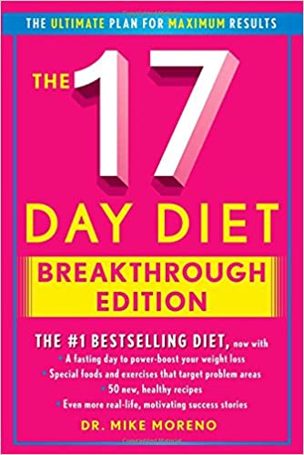 The 17 day diet breakthrough edition by mike moreno md