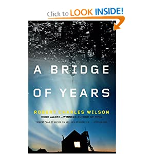 A Bridge of Years - REQ - Robert Charles Wilson