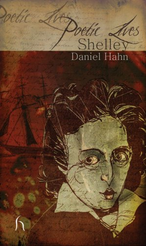 Poetic Lives: Shelley, DANIEL HAHN