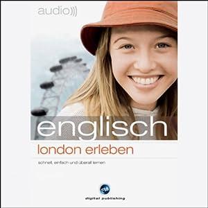 Audio Englisch. London erleben Hörbuch