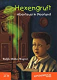 img - for Hexengruft - Abenteuer in Moorland: Fantasy-Abenteuer f r Kinder ab 10 Jahren (German Edition) book / textbook / text book