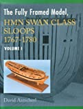 The Fully Framed Model, HMN Swan Class Sloops 1767-1780