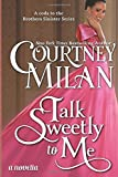 Talk Sweetly to Me (The Brothers Sinister) (Volume 5)