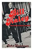 Bill Haley: The Daddy of Rock and Roll (0812861779) by Swenson, John