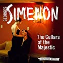 The Cellars of the Majestic: Inspector Maigret, Book 21 (       UNABRIDGED) by Georges Simenon, Howard Curtis Narrated by Gareth Armstrong