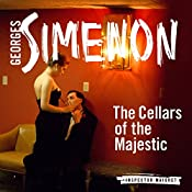 The Cellars of the Majestic: Inspector Maigret, Book 21 | Georges Simenon, Howard Curtis
