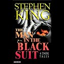 The Man in the Black Suit: 4 Dark Tales Audiobook by Stephen King Narrated by John Cullum, Becky Ann Baker