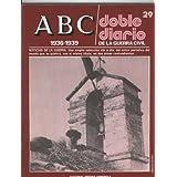ABC doble diario de la guerra civil fasciculo 29: 28 abril al 8 mayo de 1937