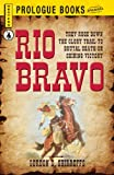 img - for Rio Bravo (Prologue Western) book / textbook / text book